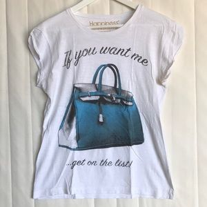 "Tops - Happiness tee ""If you want me ...get on the list!"""
